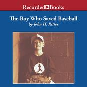 The Boy Who Saved Baseball, by John H. Ritter