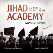 Jihad Academy: The Rise of Islamic State Audiobook, by Nicolas Hénin