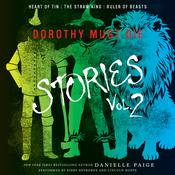Dorothy Must Die Stories, Vol. 2: Heart of Tin, The Straw King, Ruler of Beasts, by Danielle Paige