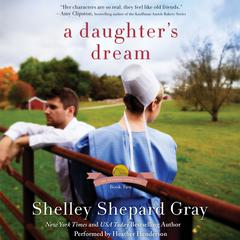A Daughters Dream: The Charmed Amish Life, Book Two Audiobook, by Shelley Shepard Gray