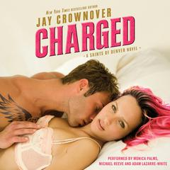 Charged: A Saints of Denver Novel Audiobook, by Jay Crownover