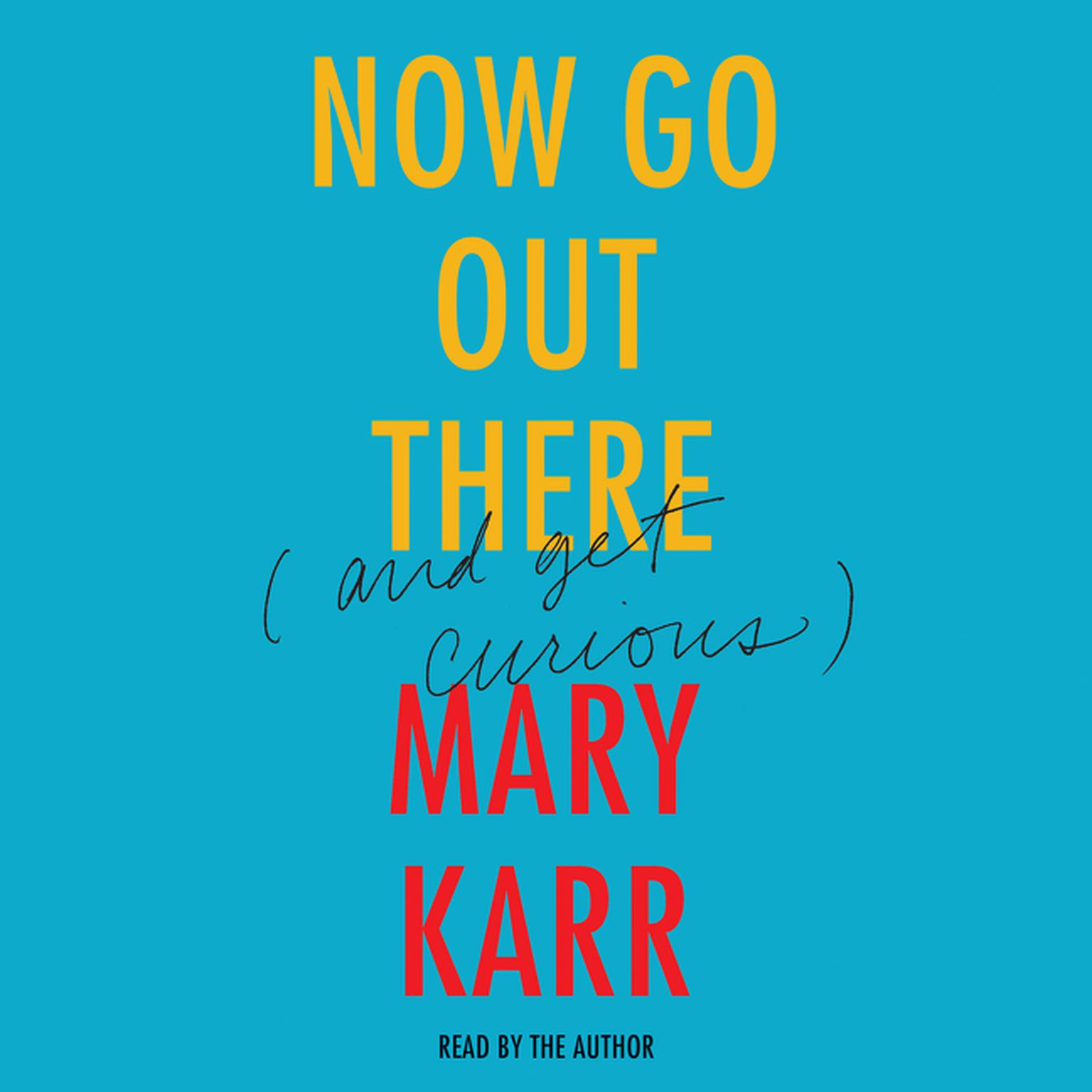 Printable Now Go Out There: (and Get Curious) Audiobook Cover Art