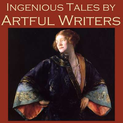 Ingenious Tales by Artful Writers Audiobook, by various authors