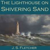 The Lighthouse on Shivering Sand Audiobook, by J. S. Fletcher