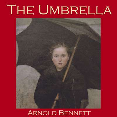 The Umbrella Audiobook, by Arnold Bennett