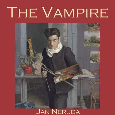 The Vampire Audiobook, by Jan Neruda