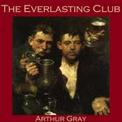 The Everlasting Club Audiobook, by Arthur Gray