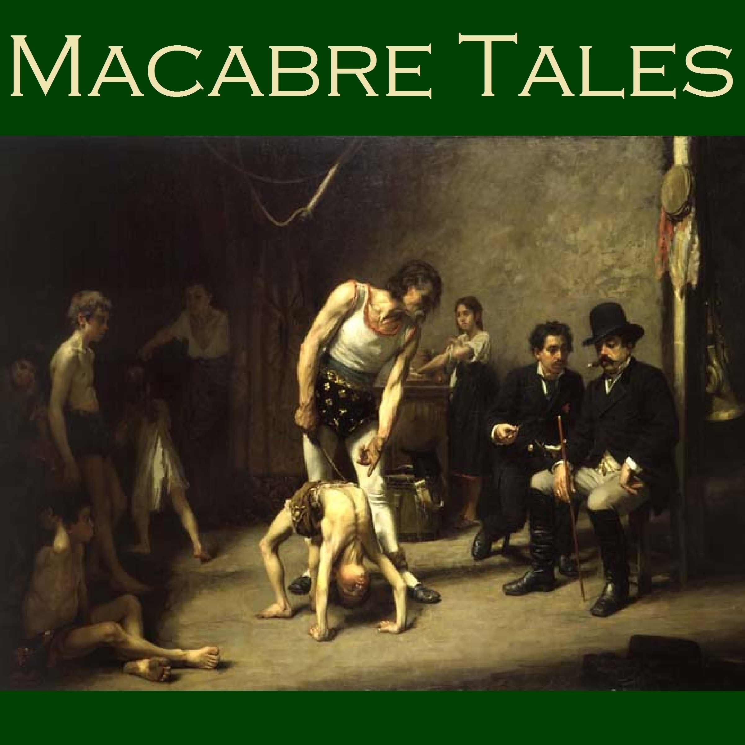 Printable Macabre Tales: Seventy Ghoulish and Unearthly Short Stories Audiobook Cover Art