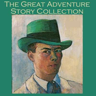 The Great Adventure Story Collection: 40 Action Packed Tales of Adventure and Intrigue Audiobook, by various authors