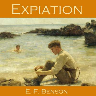 Expiation Audiobook, by E. F. Benson