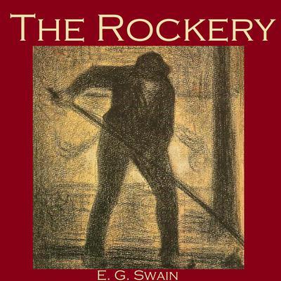 The Rockery Audiobook, by E. G. Swain