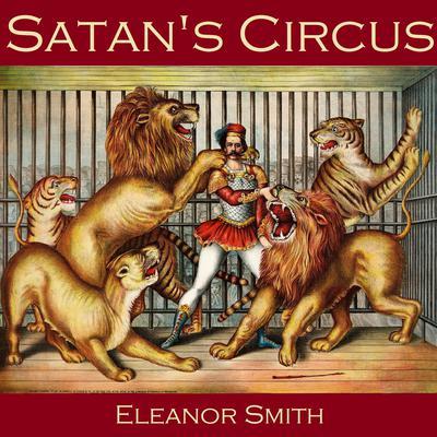 Satan's Circus Audiobook, by Eleanor Smith
