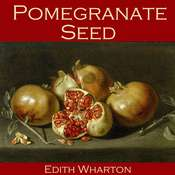 Pomegranate Seed Audiobook, by Edith Wharton