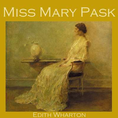 Miss Mary Pask Audiobook, by Edith Wharton