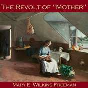"The Revolt of ""Mother"" Audiobook, by Mary E. Wilkins Freeman"