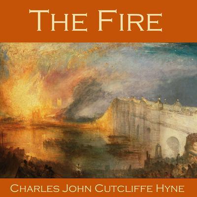 The Fire Audiobook, by Charles John Cutcliffe Hyne