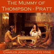 The Mummy of Thompson-Pratt Audiobook, by Charles John Cutcliffe Hyne