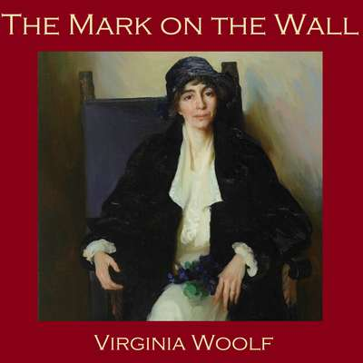The Mark on the Wall Audiobook, by Virginia Woolf
