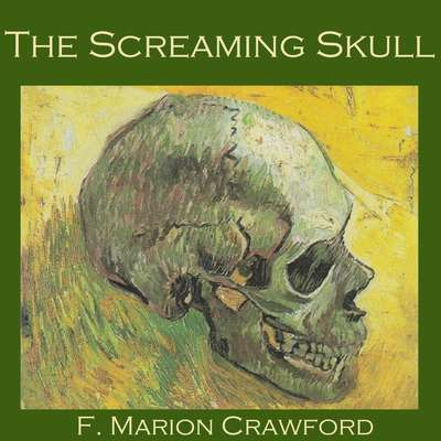 The Screaming Skull Audiobook, by F. Marion Crawford