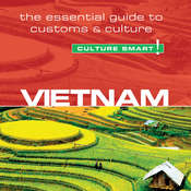 Culture Smart! Vietnam: The Essential Guide to Customs & Culture, by Geoffrey Murray