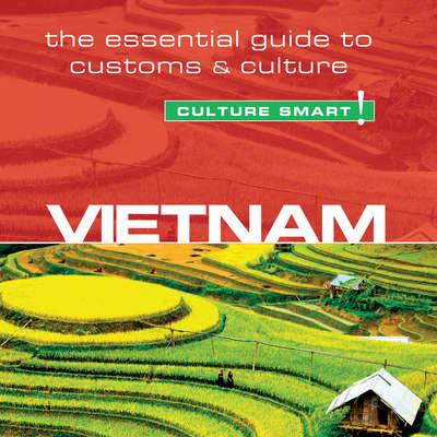 Vietnam - Culture Smart!: The Essential Guide to Customs & Culture Audiobook, by Geoffrey Murray