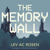 The Memory Wall Audiobook, by Lev AC Rosen