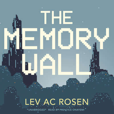 The Memory Wall Audiobook, by Lev A. C. Rosen