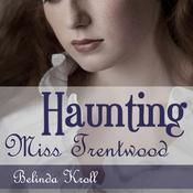 Haunting Miss Trentwood Audiobook, by Belinda Kroll