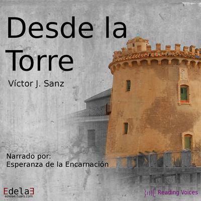 Desde la torre Audiobook, by Víctor J. Sanz