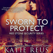 Sworn to Protect Audiobook, by Katie Reus