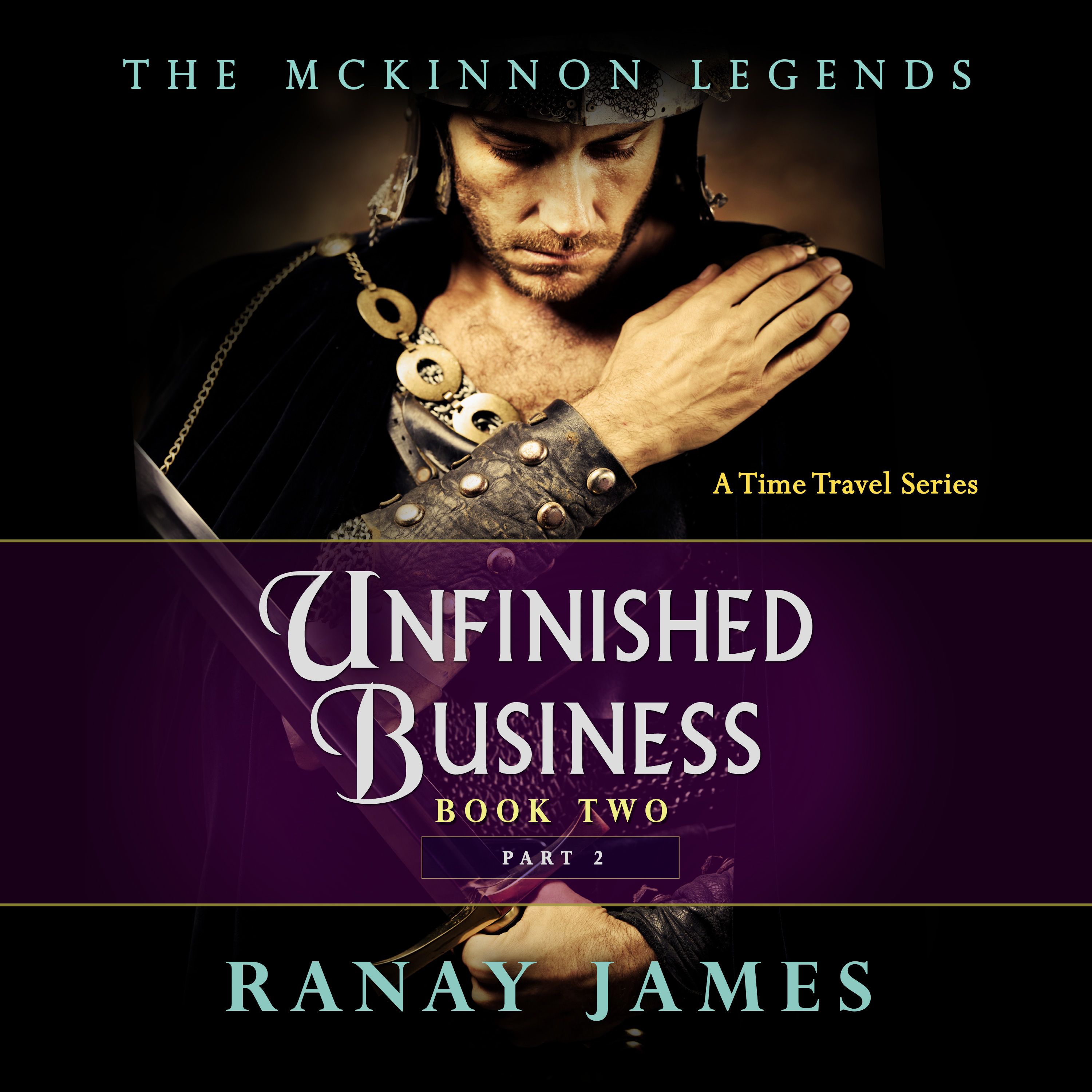 Printable Unfinished Business: Book 2, Part 2: The McKinnon Legends: A Time Travel Series Audiobook Cover Art