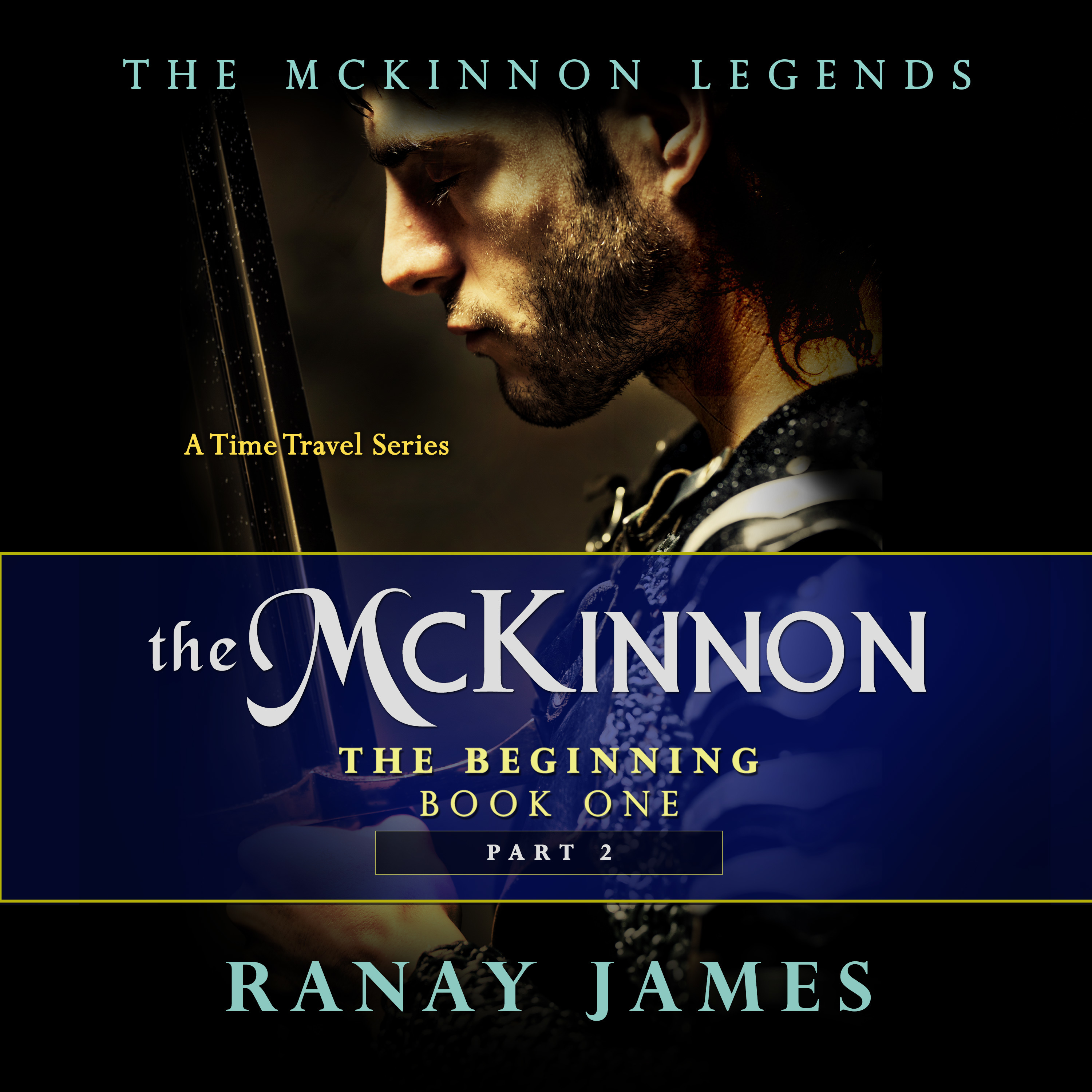 Printable The McKinnon: The Beginning: Book 1 Part 2 : The McKinnon Legends: A Time Travel Series Audiobook Cover Art