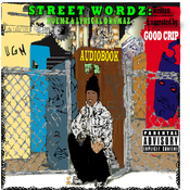 STREETWORDZ : Poemz & Lyrical DramazZ Audiobook, by Good Crip
