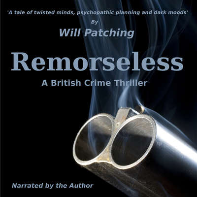 Remorseless:  A British Crime Thriller Audiobook, by Will Patching