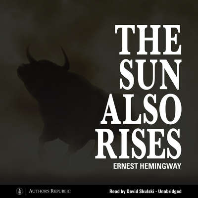 The Sun Also Rises Audiobook, by Ernest Hemingway