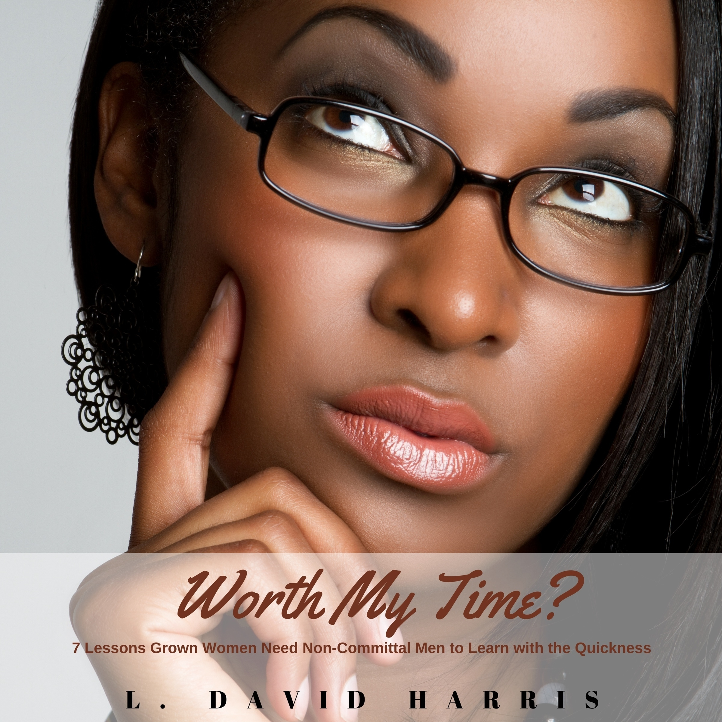 Printable Worth My Time? : 7 Lessons Grown Women Need Noncommittal Men to Learn with the Quickness Audiobook Cover Art