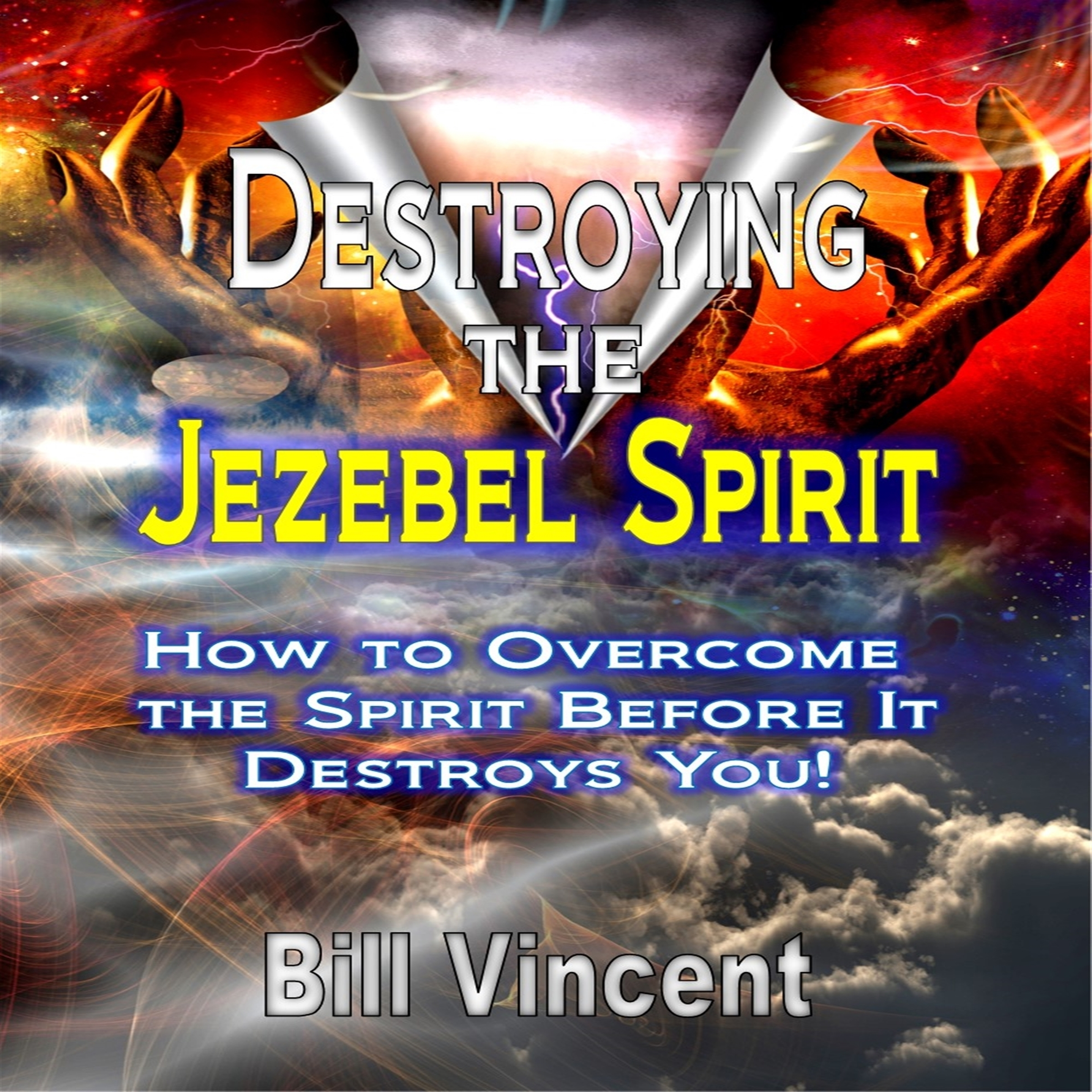 Printable Destroying the Jezebel Spirit: How to Overcome the Spirit before It Destroys You! Audiobook Cover Art