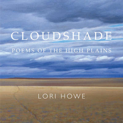 Cloudshade: Poems of the High Plains Audiobook, by Lori Howe