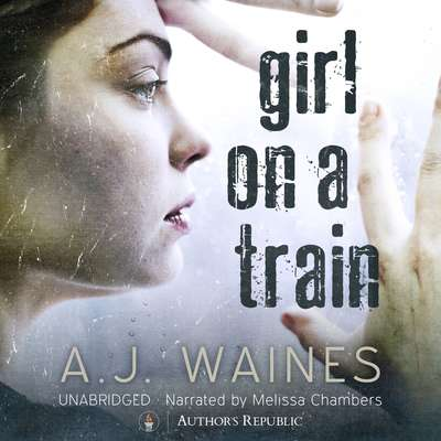 Girl on a Train Audiobook, by A. J.  Waines