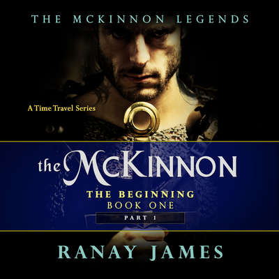 The McKinnon: The Beginning Audiobook, by Ranay James