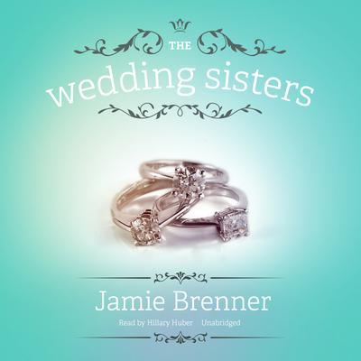 The Wedding Sisters Audiobook, by Jamie Brenner