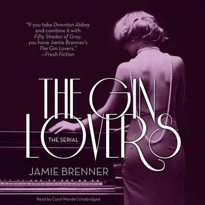 The Gin Lovers: The Serial Audiobook, by Jamie Brenner