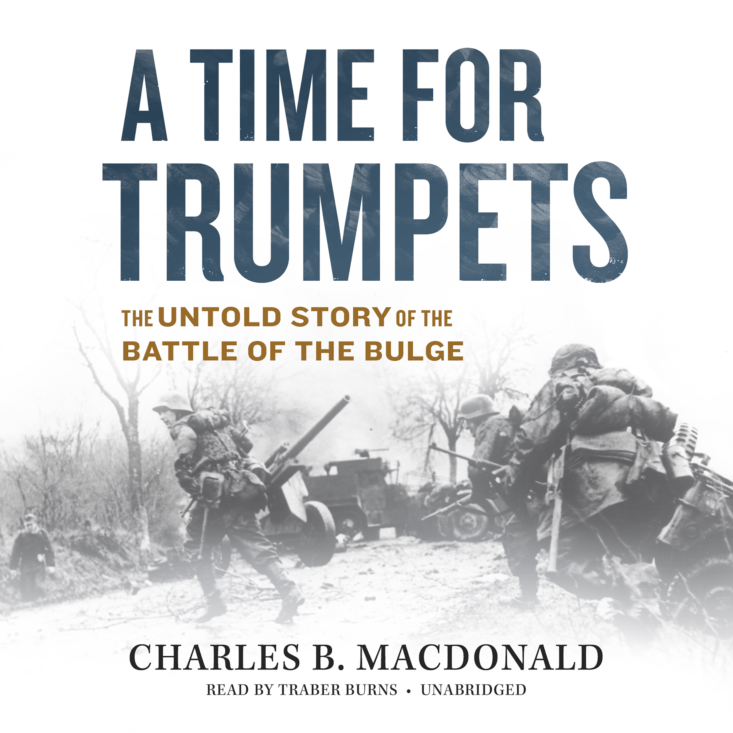 Printable A Time for Trumpets: The Untold Story of the Battle of the Bulge Audiobook Cover Art