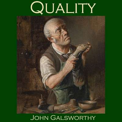 Quality Audiobook, by John Galsworthy