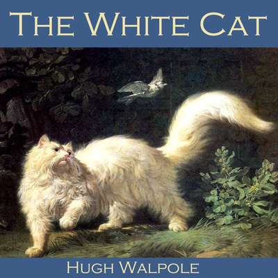 The White Cat Audiobook, by Hugh Walpole