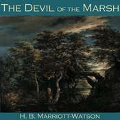The Devil of the Marsh Audiobook, by H. B. Marriott-Watson
