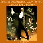 Mrs. Brassington-Claypott's Children's Party Audiobook, by F. Anstey