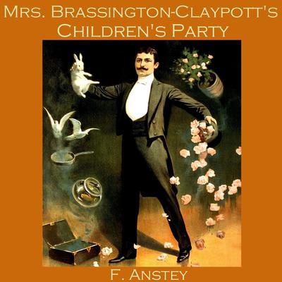 Mrs. Brassington-Claypott's Children's Party Audiobook, by F. Anstey