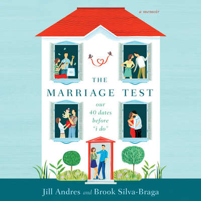 """The Marriage Test: Our 40 Dates Before """"I Do"""" Audiobook, by Jill Andres"""