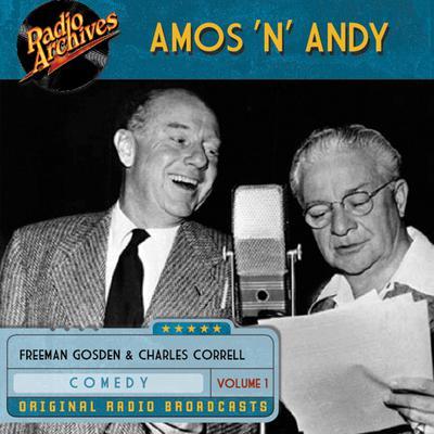 Amos 'n' Andy, Vol. 1 Audiobook, by Freeman Gosden